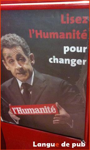 """L'humanité, affiche de sarkozy, """"lisez l'humanité pour changer"""""""