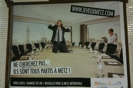 """Affiche """"Ne cherchez pas, ils sont tous partis à Metz !"""""""